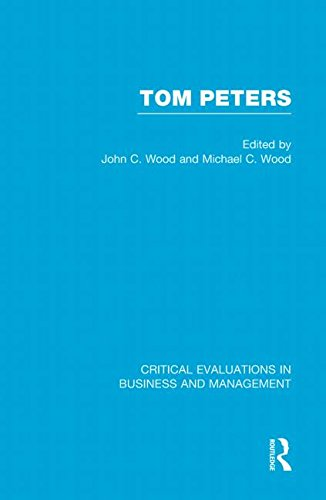 Tom Peters (Critical Evaluations in Business and Management)