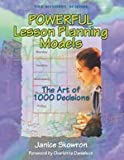 Powerful Lesson Planning Models: The Art of 1,000 Decisions (1575173492) by Skowron, Janice