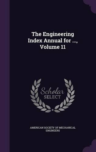 The Engineering Index Annual for ..., Volume 11