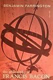 The Philosophy of Francis Bacon (0226238857) by Farrington, Benjamin