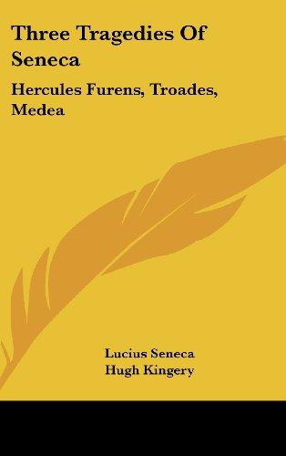 Three Tragedies of Seneca: Hercules Furens, Troades, Medea