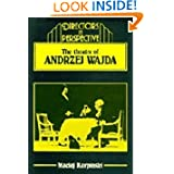The Theater of Andrzej Wajda (Directors in Perspective)