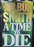 Wilbur Smith A Time To Die :