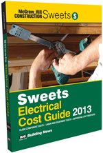 Sweets Electrical Cost Guide 2013 - BNi Building News - SW-Electrical - ISBN: 1557017727 - ISBN-13: 9781557017727