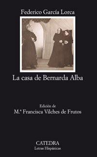 La casa de Bernarda Alba (Coleccion Letras Hispanicas) ...