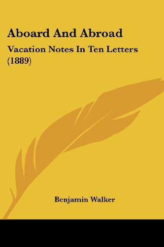 Aboard and Abroad: Vacation Notes in Ten Letters (1889)
