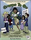 Groups to Go: Grades 3-5: Small Groups for Counselors on the Go