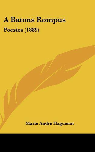 A Batons Rompus: Poesies (1889)