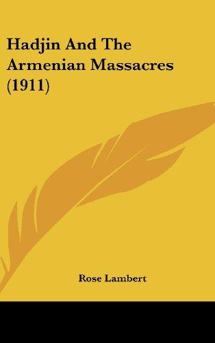 Hadjin and the Armenian Massacres (1911)