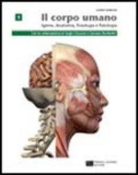 Corpo umano. Igiene, anatomia, fisiologia, patologia. Con espansione online. Per le Scuole superiori: 1