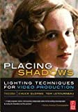 img - for Placing Shadows- Lighting Techniques For Video Production 3rd EDITION book / textbook / text book