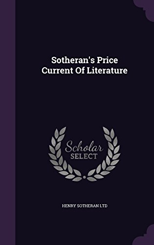 Sotheran's Price Current Of Literature