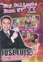 Jose Luis Sin Censura - Muy Caliente Para Tv Part.2