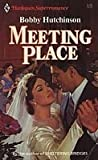 Meeting Place (Harlequin Superromance No. 229) (0373702299) by Bobby Hutchinson