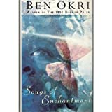SONGS OF ENCHANTMENT. (0224036300) by Okri, Ben.