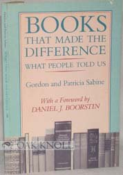 BOOKS THAT MADE A DIFFERENCE, WHAT PEOPLE TOLD US., Gordon and Patrica Sabine