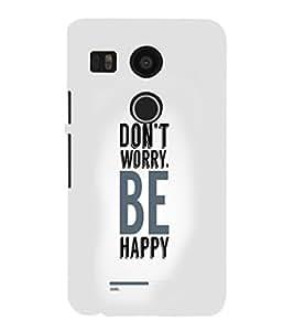 EPICCASE Don't Worry Be Happy Mobile Back Case Cover For LG Google Nexus 5X (Designer Case)