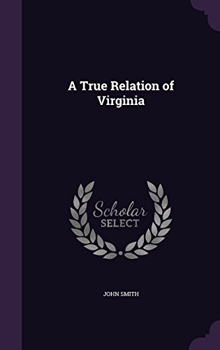 A True Relation of Virginia