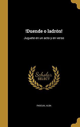 !Duende O Ladron!: Juguete En Un Acto y En Verso  [Alba, Pascual] (Tapa Dura)