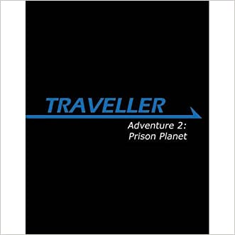 Traveller Adventure 2: Prison Planet (Traveller Sci-Fi Roleplaying)