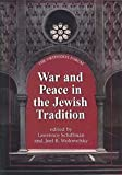 War and Peace in the Jewish Tradition (The Orthodox Forum Series)