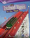 Put Inclined Planes to the Test (Searchlight Books) (0761353240) by Walker, Sally M.