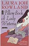 The Pillow Book of Lady Wisteria (0312983786) by Laura Joh Rowland