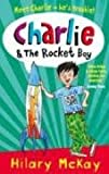 Charlie and the Rocket Boy (1407103539) by McKay, Hilary