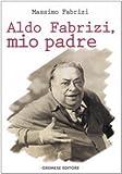 echange, troc Massimo Fabrizi - Aldo Fabrizi, mio padre