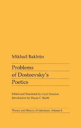 Problems of Dostoevsky's Poetics (Theory and History of Literature), by Mikhail Bakhtin