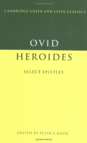 Ovid: Heroides: Select Epistles (Cambridge Greek and...