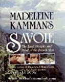 Madeleine Kamman's Savoie: The Land, People, and Food of the French Alps