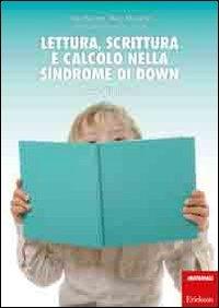 Lettura, scrittura e calcolo nella sindrome di Down. Percorsi di intervento