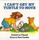 img - for I Can't Get My Turtle to Move by O'Donnell, Elizabeth Lee (1989) Hardcover book / textbook / text book