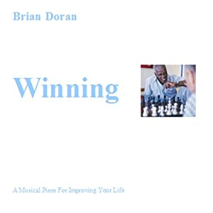 Winning: A Musical Piece for Improving Your Life | [Brian John Doran]