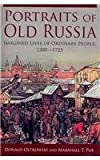 img - for Portraits of Old Russia: Imagined Lives of Ordinary People, 1300-1725 book / textbook / text book