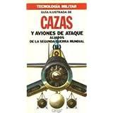 GUIA ILUSTRADA DE CAZAS Y AVIONES DE ATAQUE ALIADOS DE LA SEGUNDA GUERRA MUNDIAL II