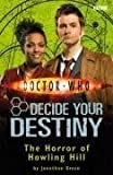 The Horror of Howling Hill: Decide Your Destiny No. 4 (Doctor Who) (1405904046) by Jonathan Green