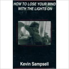 How to Lose Your Mind With Lights On, Sampsell, Kevin