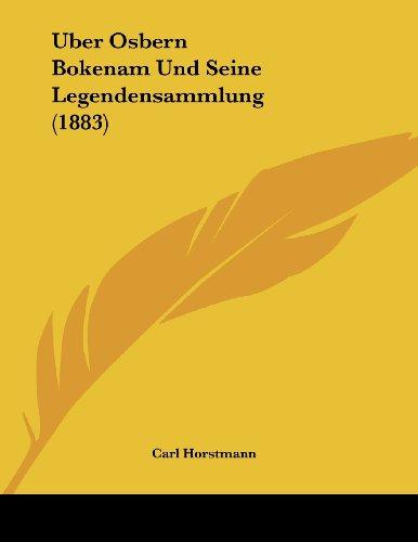 Uber Osbern Bokenam Und Seine Legendensammlung (1883)