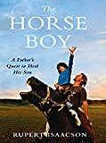 The Horse Boy: A Father's Quest to Heal His Son (Thorndike Press Large Print Basic Series)