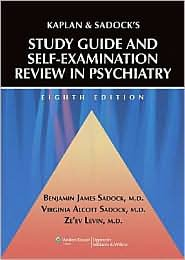 Kaplan and Sadock's Study Guide and Self-Examination Review in Psychiatry - 8th edition