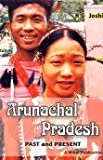 img - for Arunachal Pradesh: Past and Present book / textbook / text book