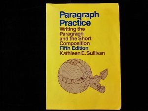 Paragraph Practice: Writing the Paragraph and the Short Composition