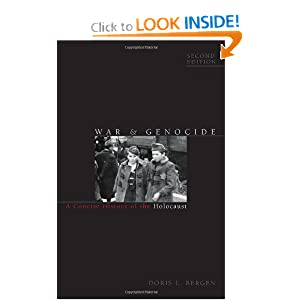 War and Genocide: A Concise History of the Holocaust (Critical Issues in World and International History) by Doris L. Bergen