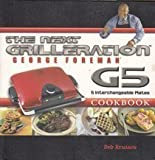The George Foreman Next Grilleration G5 Cookbook: Inviting & Delicious Recipes for Grilling, Baking, Waffles, Sandwiches & More! by George Foreman, Deb Roussou (2005) Paperback