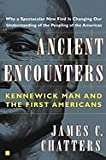 img - for Ancient Encounters Kennewick Man & the First Americans (Paperback, 2002) book / textbook / text book