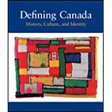 Defining Canada: History, Identity, and Cultureby Nick Brune