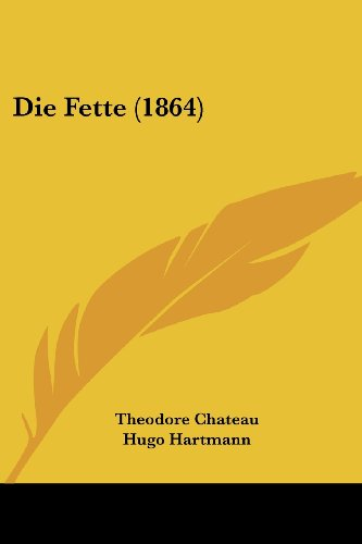 Die Fette (1864)