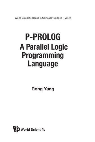 P-Prolog A Parallel Logic Programming Language Rong Yang World Scientific Publi